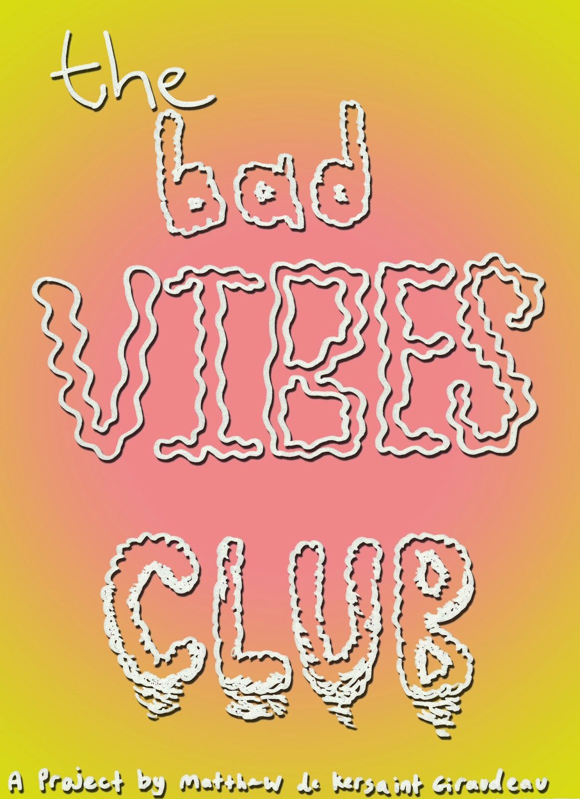 The Bad Vibes Club, radial pukey